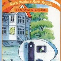 Maria Martina e Maria Maggina - La bambina della roulotte