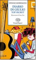 Diario di Giulio - Top secret, di Stefano Bordiglioni, Einaudi ragazzi 2009, 8,50 euro
