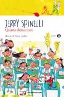Quarta elementare, di Jerry Spinelli, illustrazioni di Vittoria Facchini, Mondadori 2010, 8,50 euro