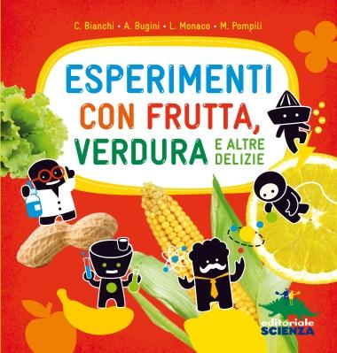 Esperimenti con frutta verdura e altre delizie