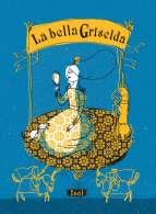 La bella Griselda, di Isol, Logos edizioni 2012, 14 euro.