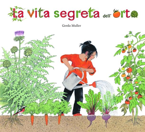 La vita segreta dell'orto, di Gerda Muller, Babalibri 2013, 14 euro.