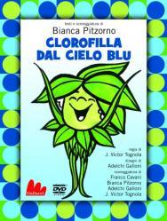 Clorofilla dal cielo blu, di Bianca Pitzorno, regia di J. Victor Tognola, disegni di Adelchi Galloni, dvd + libretto, Gallucci 2012, 13,90 euro.