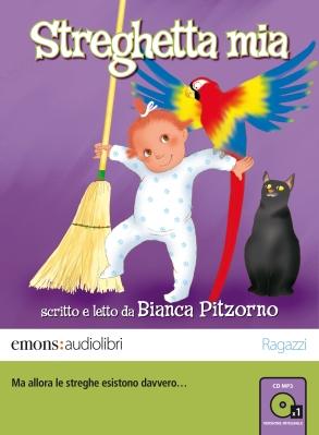 Streghetta mia, di Bianca Pitzorno, letto da Bianca Pitzorno, Emons 2013, 12,90 euro.