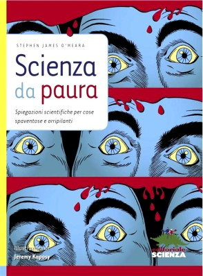 Scienza da paura, di Stephen James O'Meara, illustrazioni di Jeremy Kaposy, Editoriale Scienza 2010, 10 euro (disponibile in e-book)