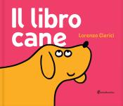 Il libro cane, di Lorenzo Clerici, Minibombo 2013, 9,90 euro