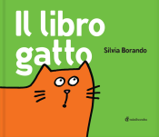 Il libro gatto, di Silvia Borando, Minibombo 2013, 9,90 euro