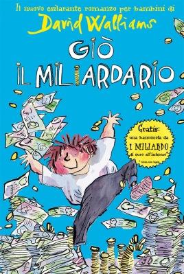 Giò il miliardario, di David Walliams, illustrazioni di Tony Ross, traduzione di Simone Barillari. L'Ippocampo edizioni 2013, 14 euro.