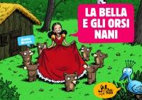 La Bella e gli orsi nani, di Émile Bravo, traduzione di Michele Foschini, Bao publishing 2013, 10 euro.