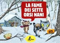 La fame dei sette orsi nani, di Émile Bravo, traduzione di Michele Foschini, Bao publishing 2012, 10 euro.