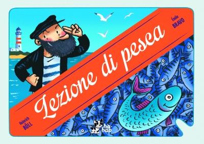 Lezione di pesca, testo di Heinrich Böll, adattamento di bernard Friot, illustrazioni di Émile Bravo, traduzione di Michele Foschini. Bao publishing 2013, 11 euro.