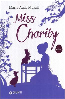 Miss Charity, di Marie-Aude Murail, traduzione di Federica Angelini, Giunti 2013, 12,90 euro.