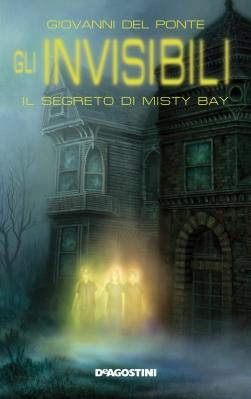 Il segreto di Misty Bay, di Giovanni Del Ponte, DeAgostini ragazzi, 2009, 12,90 euro.