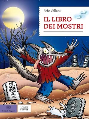 Il libro dei mostri, di Febe Sillani, Einaudi ragazzi 2014, 14,90 euro