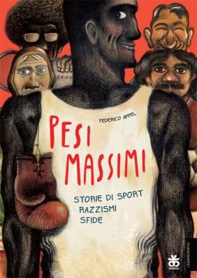 Pesi Massimi, di Federico Appel, Sinnos 2014, 11 euro.