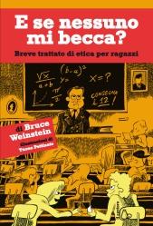 E se nessuno mi becca?, di Bruce Weinstein, illustrazioni di Tuono Pettinato, traduzione di Livia Zanelli, Il castoro 2013, 13,50 euro
