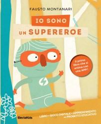 Io sono un supereroe, di Fausto Montanari, ElectaKids 2014, 12,90 euro.