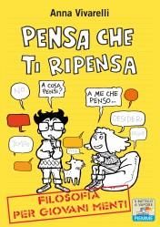 Pensa che ti ripensa, di Anna Vivarelli, illustrazioni di Vanna Vinci: Piemme junior 2014, 12 euro.