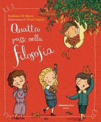 Quattro passi nella filosofia, di Emiliano Di Marco, illustrazioni di Giusi Capizzi, La Nuova frontiera junior 2013, 17 euro.