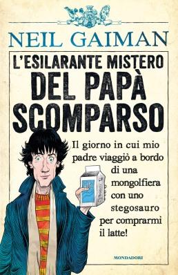 L'esilarante mistero del papà scomparso, di Neil Gaiman, illustrazioni di Chris Riddell, traduzione di Giuseppe Iacobaci, Mondadori 2014, 17 euro.