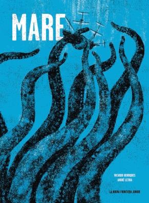 Mare, di Ricardo Henriques, illustrazioni di André Letria, traduzione di Marta Silvetti, La Nuova frontiera junior 2014, 15 euro.