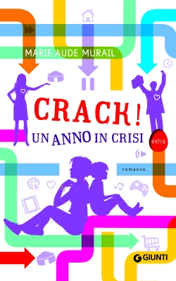 Crack! Un anno in crisi, di Marie-Aude Murail, traduzione di Federica Angelini, Giunti 2014, 8,90 euro.