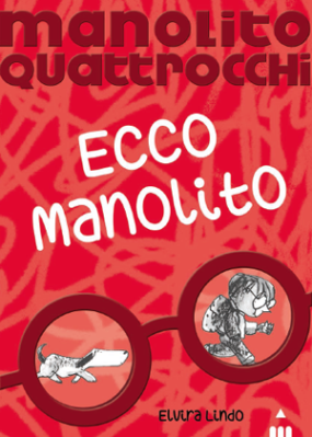 Ecco Manolito, di Elvira Lindo, illustrazioni di Emilio Urberuaga, traduzione di Luisa Mattia, Lapis 2014, 12€