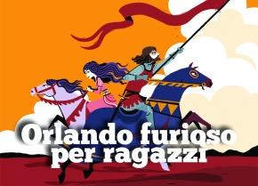 """""""Orlando furioso e innamorato"""", La Nuova frontiera junior e """"Storie nelle storie"""",Lapis"""