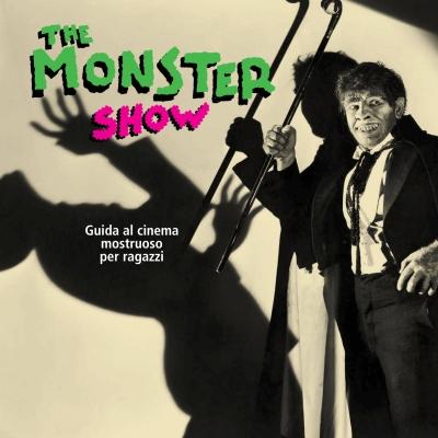 The Monster Show. Guida al cinema mostruso per ragazzi, a cura di Associazione Paper Moon e Schermi e Lavagne, Edizioni Cineteca di Bologna 2013, 5€