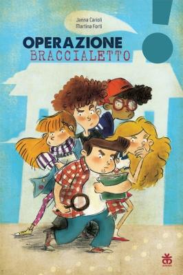 Operazione braccialetto, di Janna Carioli e Martina Forti, illustrazioni di Elisa Rocchi, Sinnos editrice 2014, 9€.