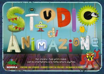 Studio di animazione, di Helen Piercy, illustrazioni di Mark Ruffle, Michael Slack, Katrin Wiehle, traduzione di Arlette Remondi, Editoriale Scienza 2014, 19,90€