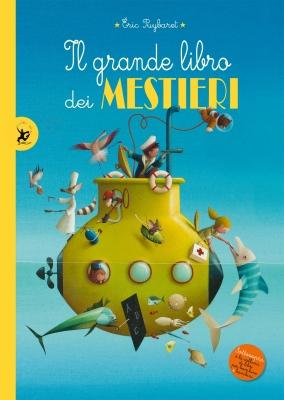 Il grande libro dei mestieri, di eric Puybaret, traduzione di Anselmo Roveda, Giralangolo 2014, 13,50€.
