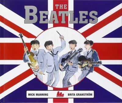 The Beatles, di Mick Manning e Brita Granström, traduzione di Franco Nasi, Gallucci editore 2014, 16,50€.