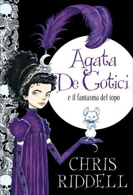 Agata De Gotici e il fantasma del topo, di Chris Riddell, traduzione di Pico Floridi, Editrice Il Castoro 2014, 14,50€.