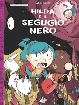 Hilda e il segugio nero, di Luke Pearson, traduzione di Caterina Marietti, Bao Publishing 2014, 14€