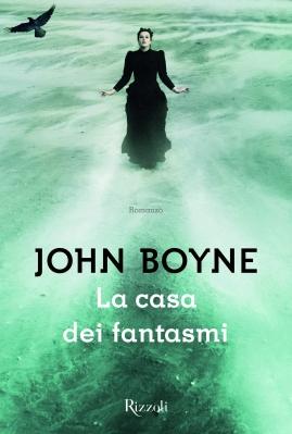La casa dei fantasmi, di John Boyne, traduzione di Beatrice Masini, Rizzoli 2015, 18€. E-book disponibile.