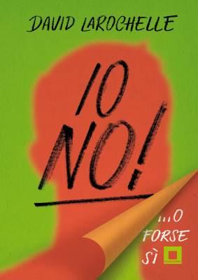 Io no! ...o forse sì, di David LaRochelle, traduzione di Antonio Soggia, Biancoenero edizioni 2014, 14€.