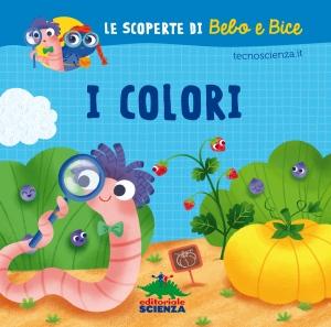 I colori, progetto di Tecnoscienza.it, illustrazioni di Francesco Zito, Editoriale scienza 2015, 6,90€.