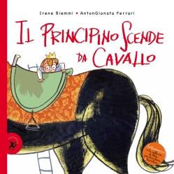 Il principino scende da cavallo, di Irene Biemmi, illustrazioni di AntonGionata Ferrari, Giralangolo 2015, 12€