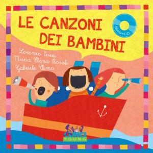 Le canzoni dei bambini, di Lorenzo Tozzi, Maria Elena Rosati, Gabriele Clima, Curci Young 2015, 15€. Con cd.