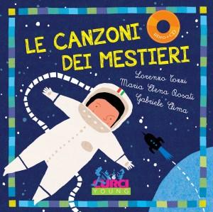 Le canzoni dei mestieri, di Lorenzo Tozzi, Maria Elena Rosati, Gabriele Clima, Curci Young 2015, 15€. Con cd.