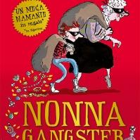 Nonna Gangster, di David Walliams, illustrazioni di Tony Ross, traduzione di Simone Barillari, L'Ippocampo edizioni 2014, 14€.