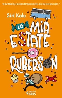 La mia estate con i Ruberson, di Siri Kolu, traduzione di Delfina Sessa, Feltrinelli kids 2013, 14€.