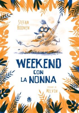 Weekend con la nonna, di Stefan Boonen, illustrazioni di Melvin, traduzione di Laura Pignatti, Sinnos 2015, 11€.