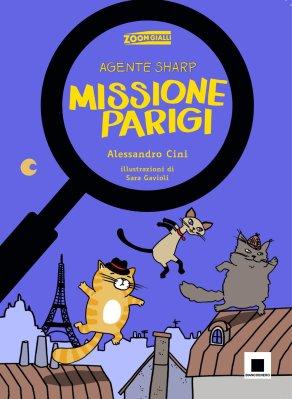 Agente Sharp - Missione Parigi, di Alessandro Cini, illustrazioni di Sara Gavioli, Biancoenero edizioni 2015, 8€.