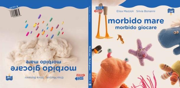 Morbido mare, morbido giocare, di Elisa Mazzoli e Silvia Bonanni, Bacchilega junior 2013 (ristampa 2015), 12 €.