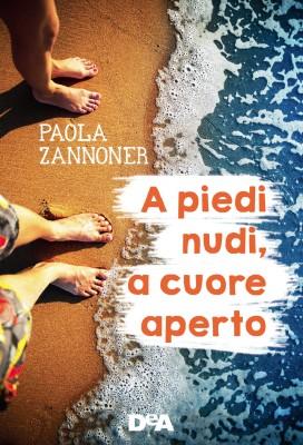 A piedi nudi, a cuore aperto, di Paola Zannoner, DeAgostini 2015