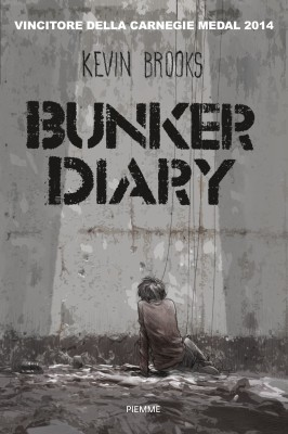 Bunker Diary, di Kevin Brooks, traduzione di Paolo Antonio Livorati, Piemme 2015, 15€