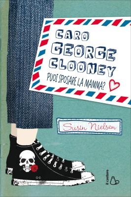 Caro George Clooney puoi sposare la mamma?, di Susin Nielsen, traduzione di Francesca Crescentini, Il Castoro 2014, 14,50€.