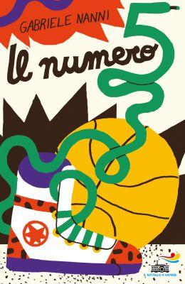 Il numero 5, di Gabriele Nanni, illustrazioni di Sarah Mazzetti, Piemme junior 2015, 11€. Per acquistarlo, cliccate qui